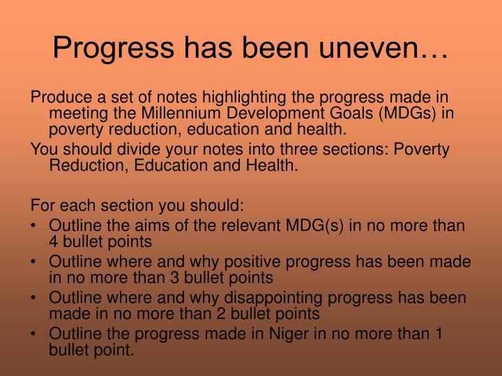 Progress has been uneven…