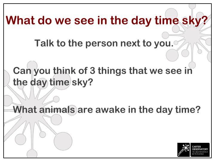 What do we see in the day time sky?
