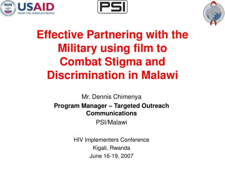 Effective partnering with the military using film to combat stigma and discrimination in malawi
