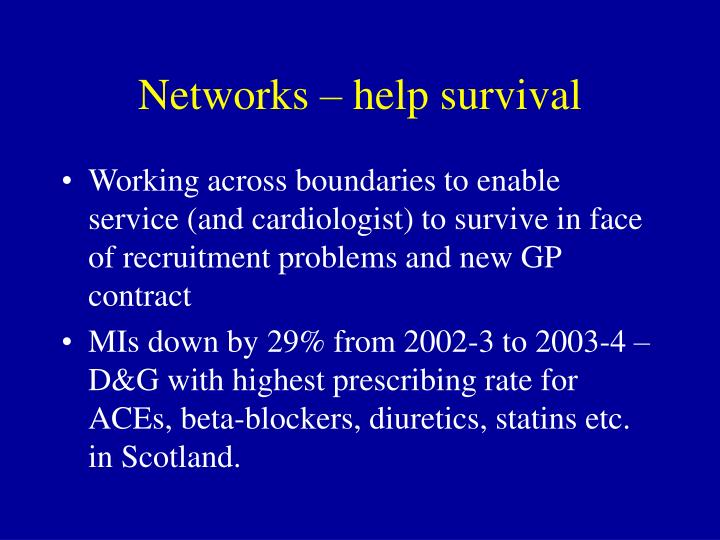 Networks – help survival