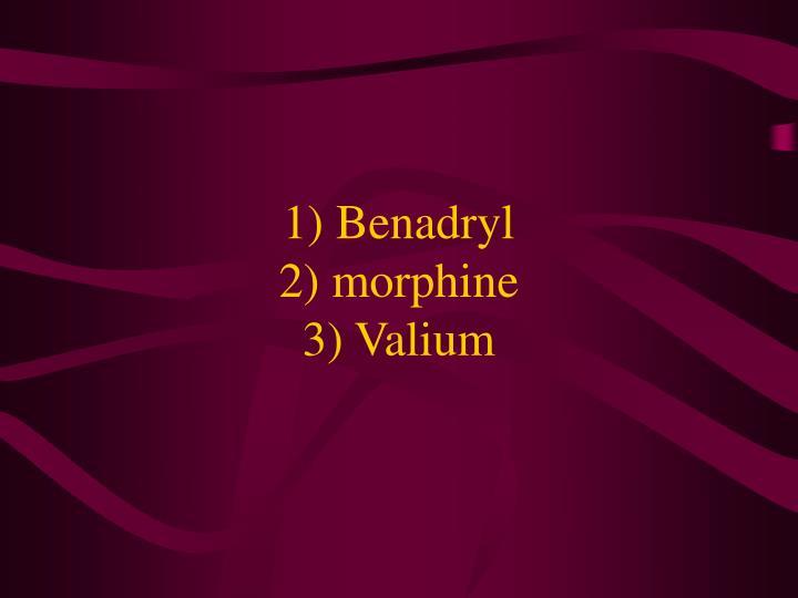 1) Benadryl