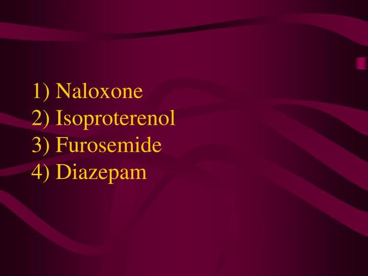 1) Naloxone