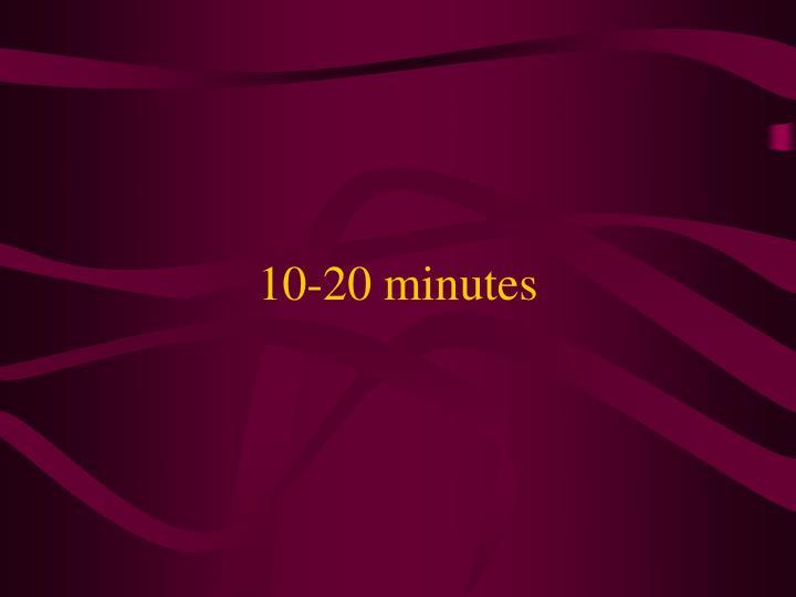 10-20 minutes