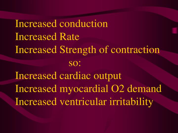 Increased conduction