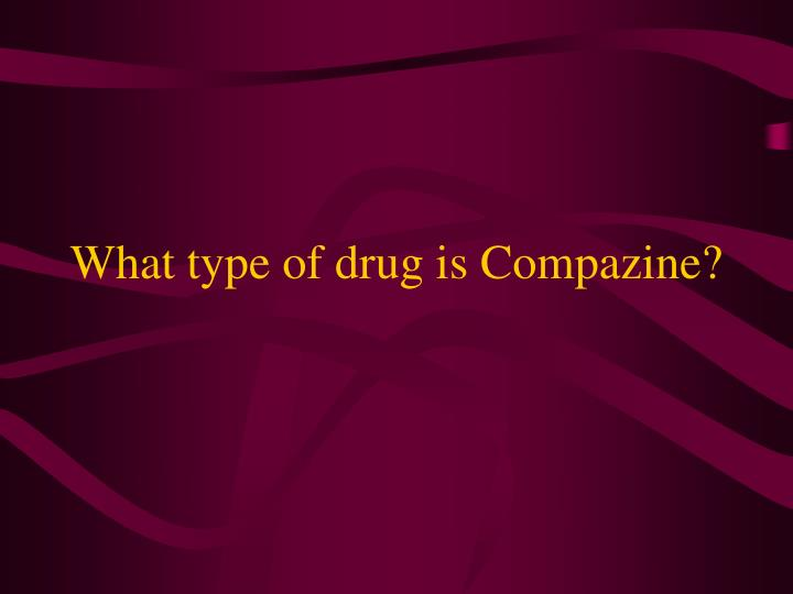 What type of drug is Compazine?