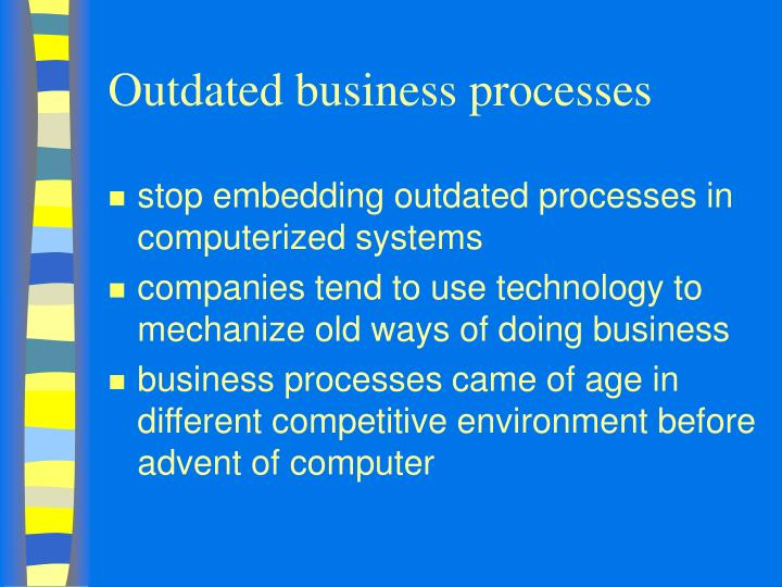 Outdated business processes