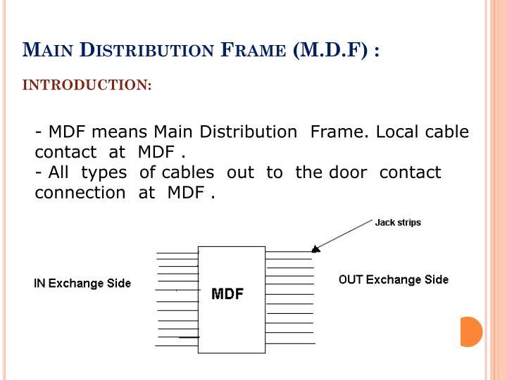 Main Distribution Frame (M.D.F) :