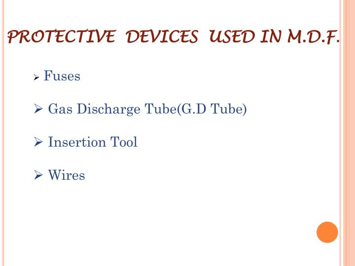PROTECTIVE  DEVICES  USED IN M.D.F