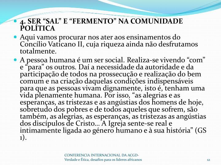 """4. SER """"SAL"""" E """"FERMENTO"""" NA COMUNIDADE POLÍTICA"""