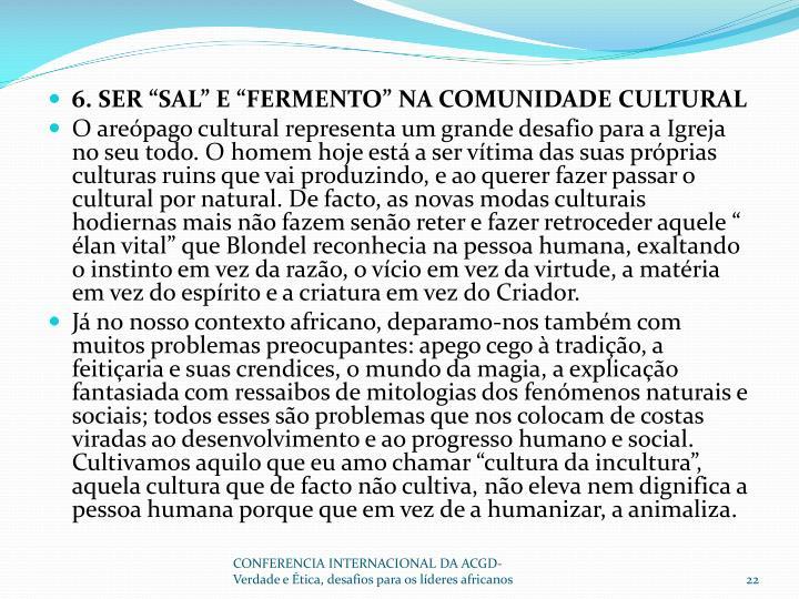 """6. SER """"SAL"""" E """"FERMENTO"""" NA COMUNIDADE CULTURAL"""