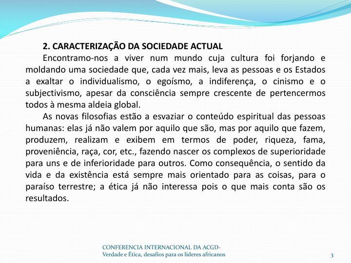 2. CARACTERIZAÇÃO DA SOCIEDADE ACTUAL
