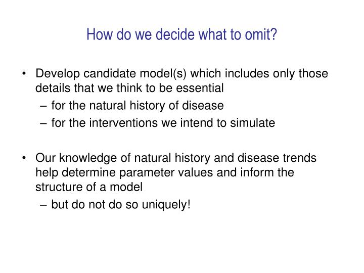 How do we decide what to omit?