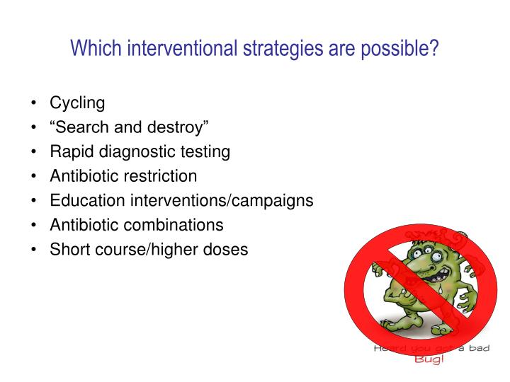 Which interventional strategies are possible?