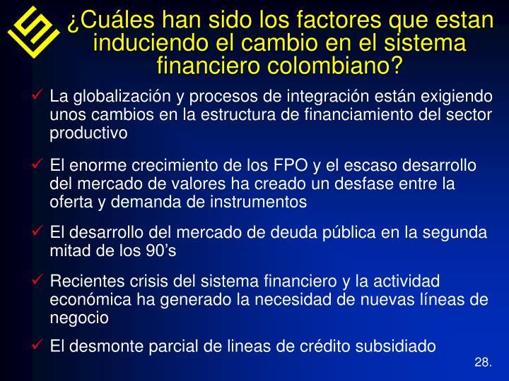 La globalización y procesos de integración están exigiendo unos cambios en la estructura de financiamiento del sector productivo