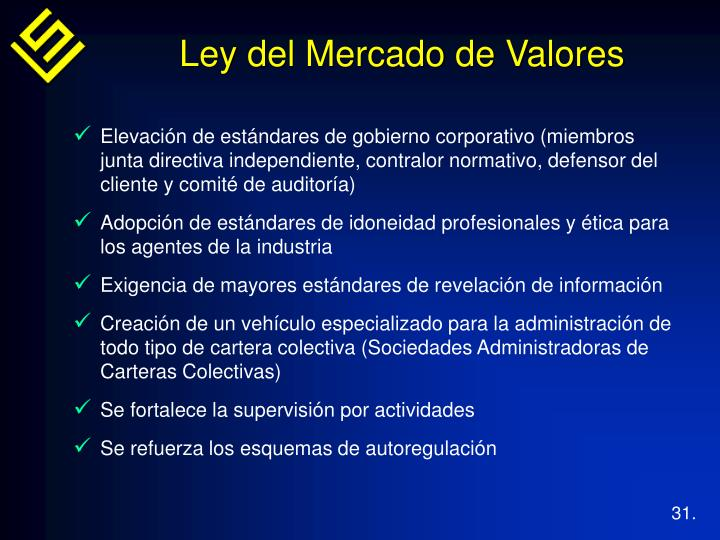 Elevación de estándares de gobierno corporativo (miembros junta directiva independiente, contralor normativo, defensor del cliente y comité de auditoría)