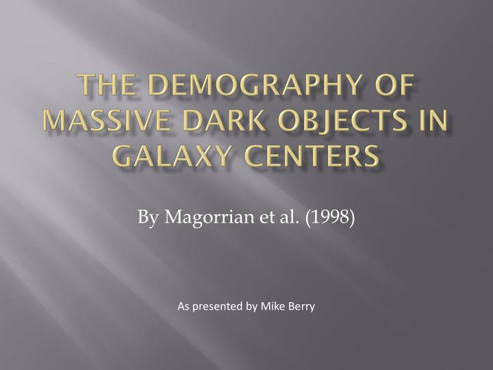 The Demography of Massive Dark Objects in Galaxy Centers