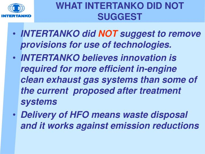 WHAT INTERTANKO DID NOT SUGGEST