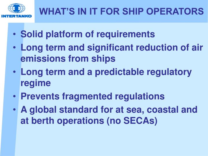 WHAT'S IN IT FOR SHIP OPERATORS