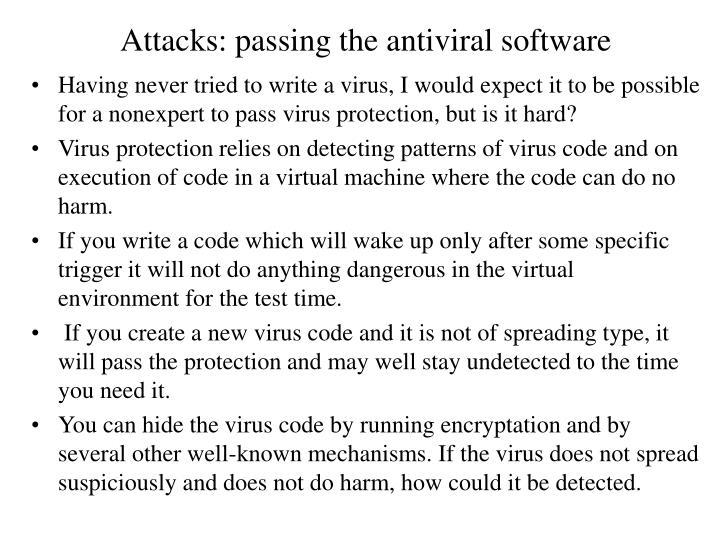 Attacks: passing the antiviral software