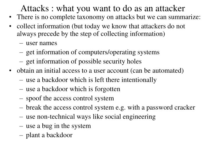 Attacks : what you want to do as an attacker