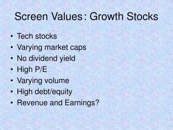 Screen Values: Growth Stocks