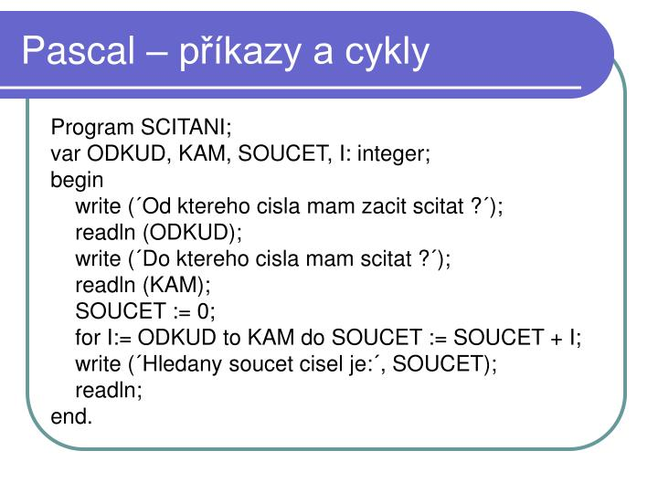 Pascal – příkazy a cykly