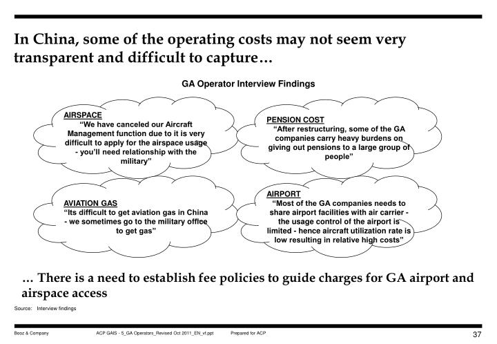 In China, some of the operating costs may not seem very transparent and difficult to capture