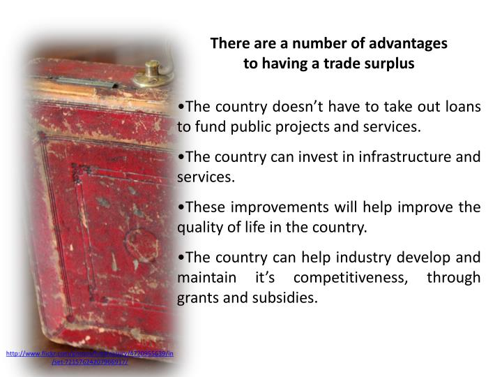 There are a number of advantages to having a trade surplus