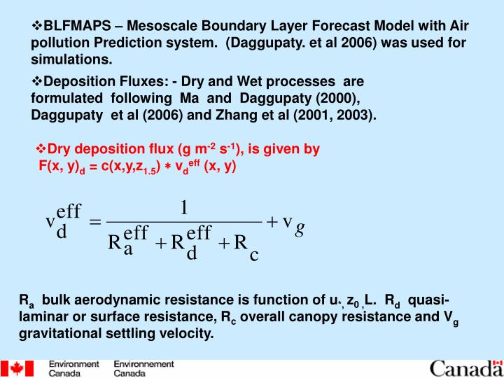 BLFMAPS – Mesoscale Boundary Layer Forecast Model with Air pollution Prediction system.  (Daggupaty. et al 2006) was used for simulations.