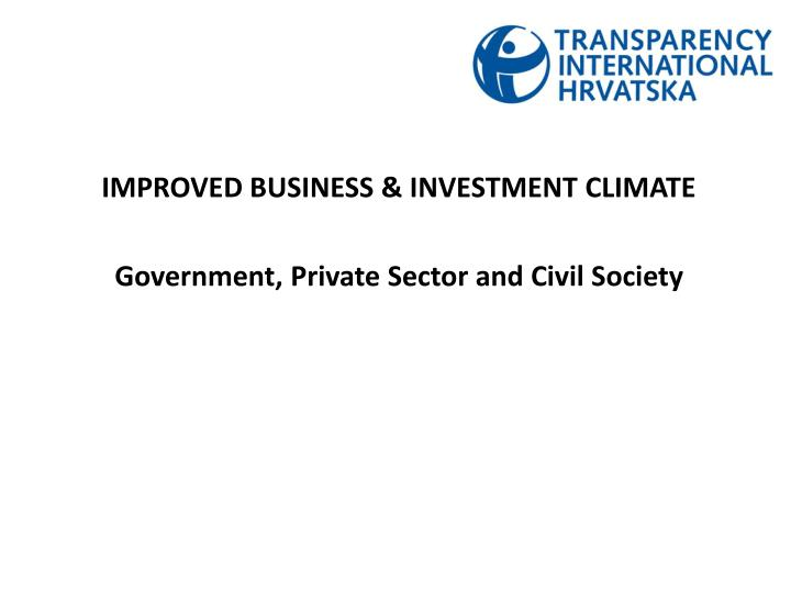 IMPROVED BUSINESS & INVESTMENT CLIMATE