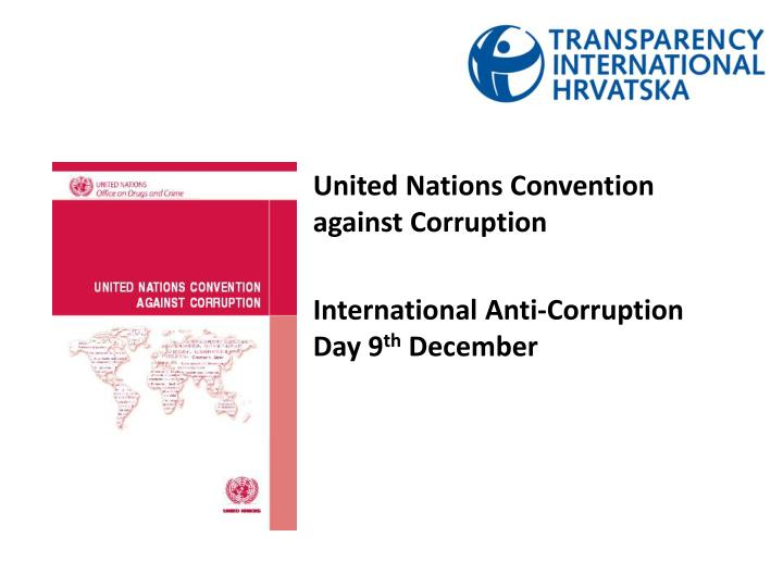 United nations convention against corruption international anti corruption day 9 th december