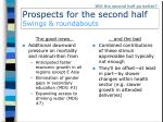 prospects for the second half swings roundabouts
