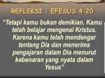 refleksi efesus 4 20