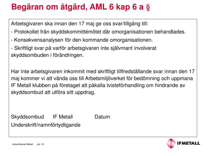 Begäran om åtgärd, AML 6 kap 6 a §