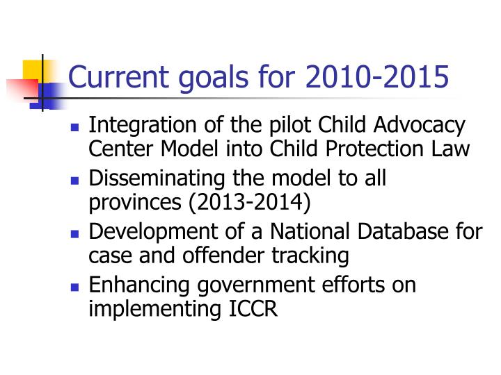 Current goals for 2010-2015