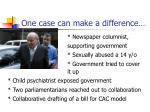 one case can make a difference
