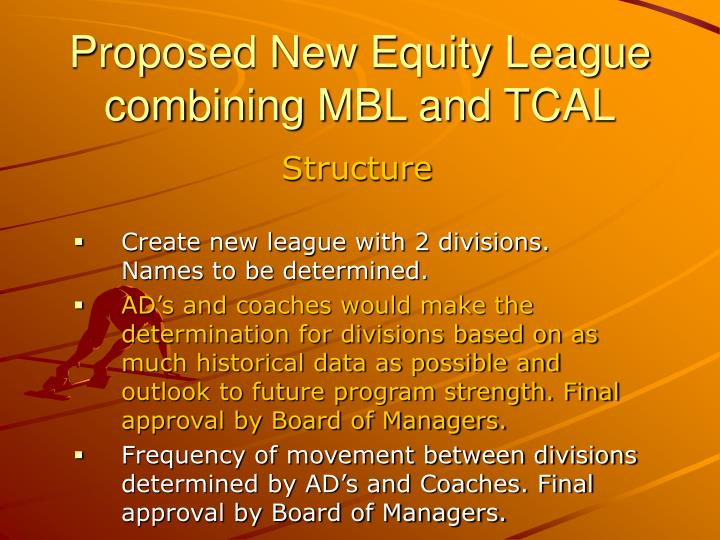 Proposed new equity league combining mbl and tcal1