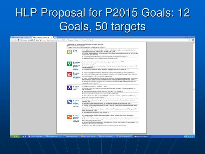 HLP Proposal for P2015 Goals: 12 Goals, 50 targets