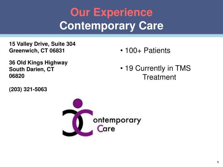 Our experience contemporary care