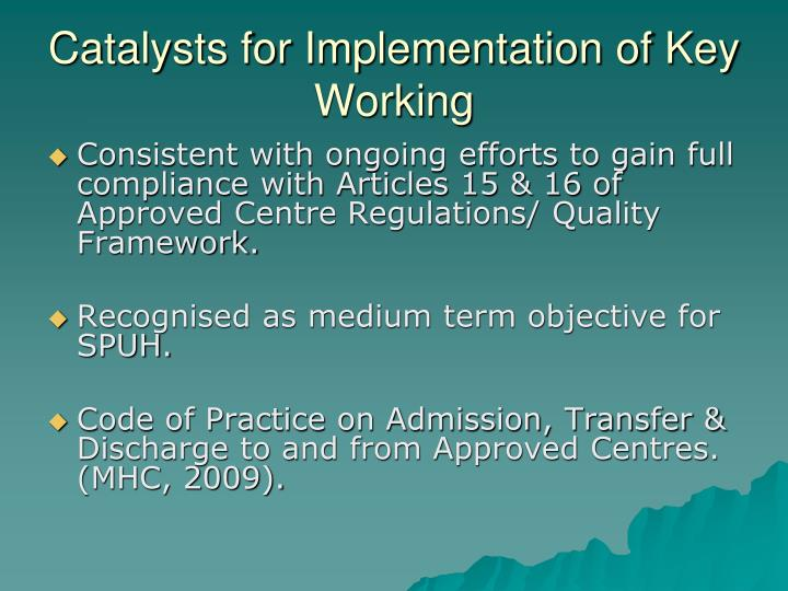 Catalysts for Implementation of Key Working