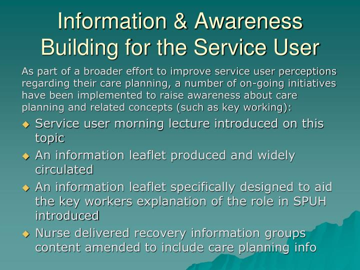 Information & Awareness Building for the Service User