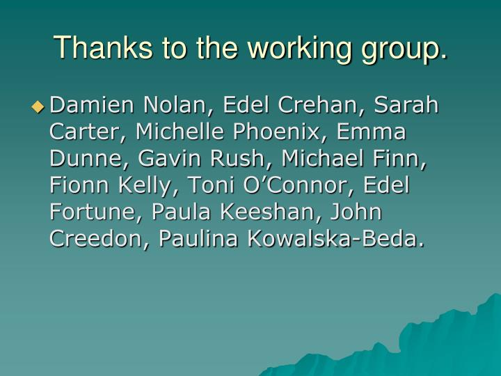 Thanks to the working group.