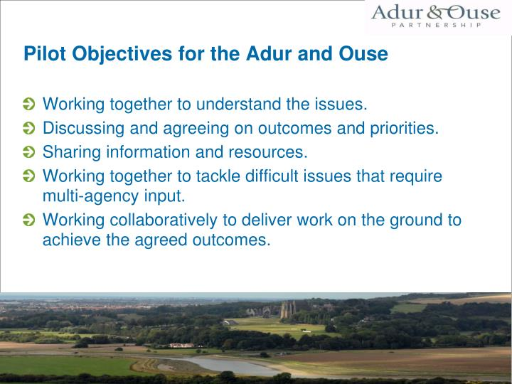 Pilot Objectives for the Adur and Ouse
