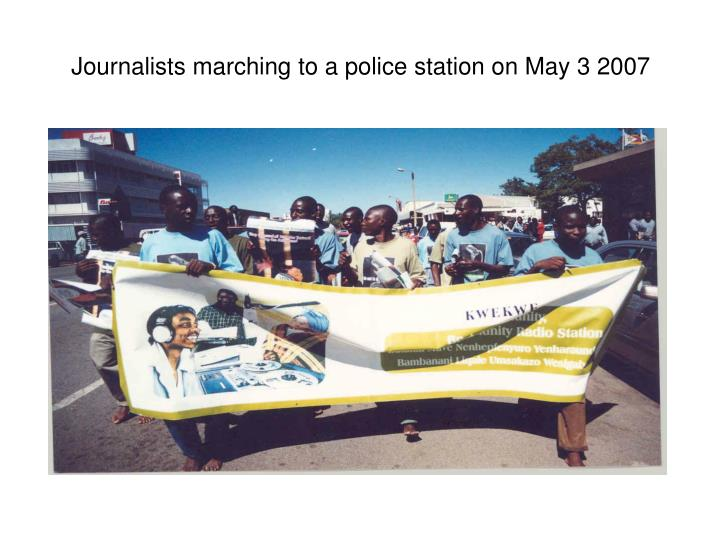 Journalists marching to a police station on May 3 2007