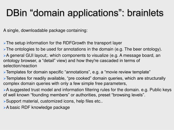 "DBin ""domain applications"": brainlets"