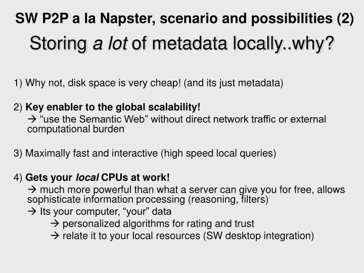 SW P2P a la Napster, scenario and possibilities (2)