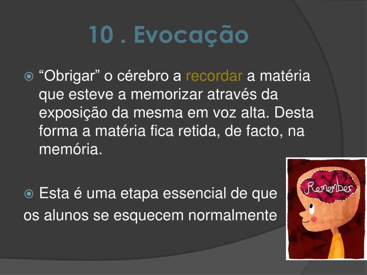 10 . Evocação