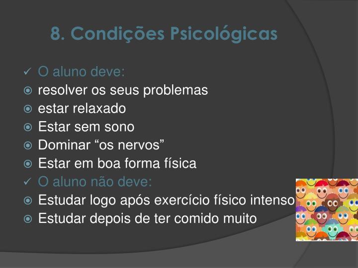 8. Condições Psicológicas