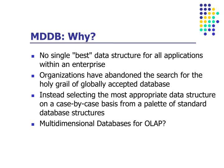 MDDB: Why?