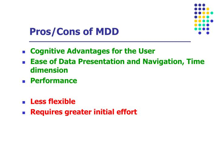 Pros/Cons of MDD